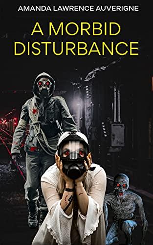Free: A Morbid Disturbance